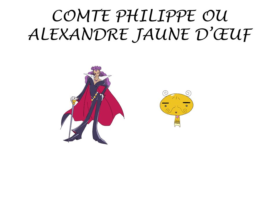 COMTE PHILIPPE OU ALEXANDRE JAUNE DŒUF