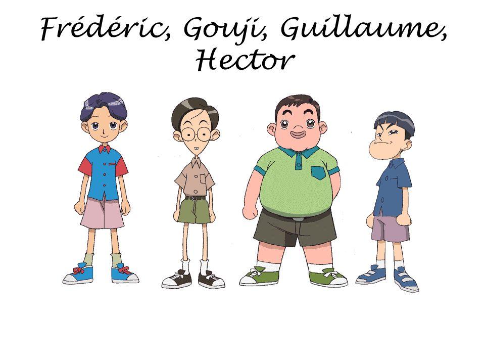 Frédéric, Gouji, Guillaume, Hector