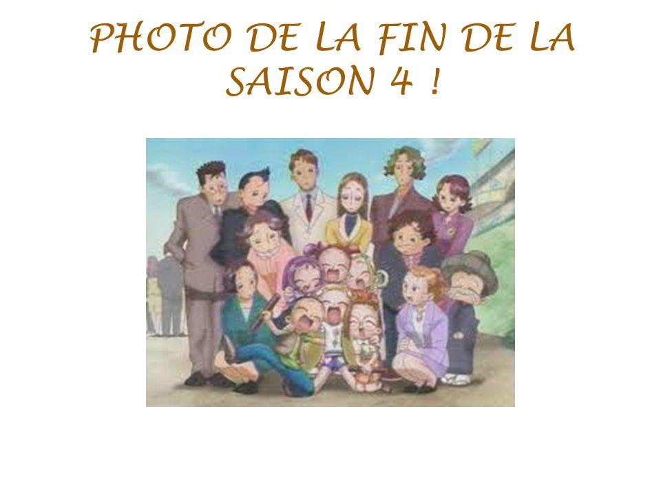 PHOTO DE LA FIN DE LA SAISON 4 !