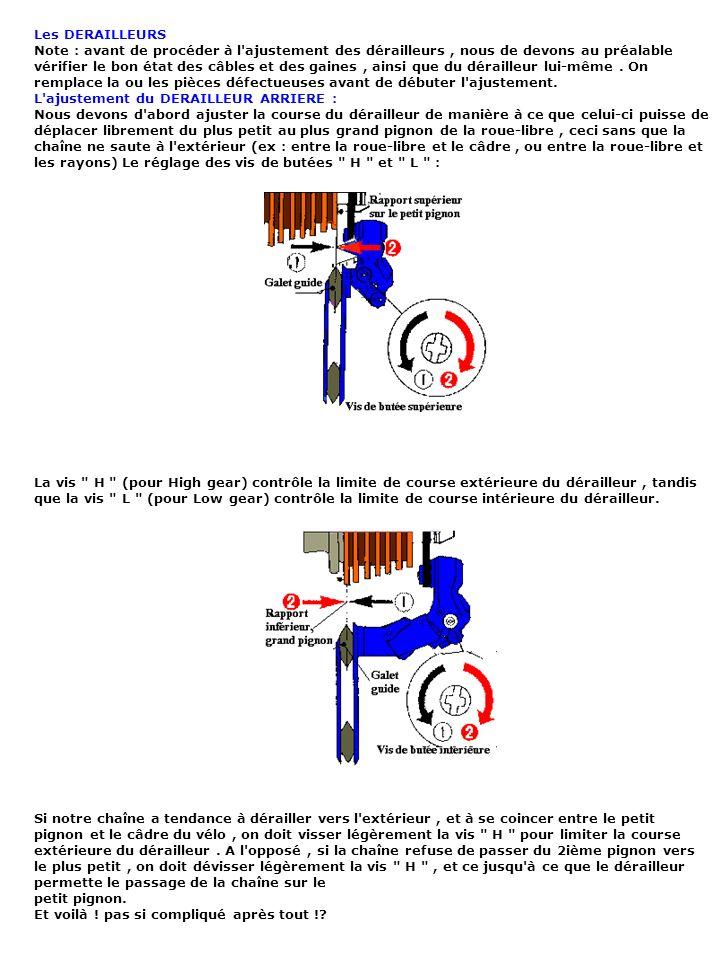 Les DERAILLEURS Note : avant de procéder à l'ajustement des dérailleurs, nous de devons au préalable vérifier le bon état des câbles et des gaines, ai