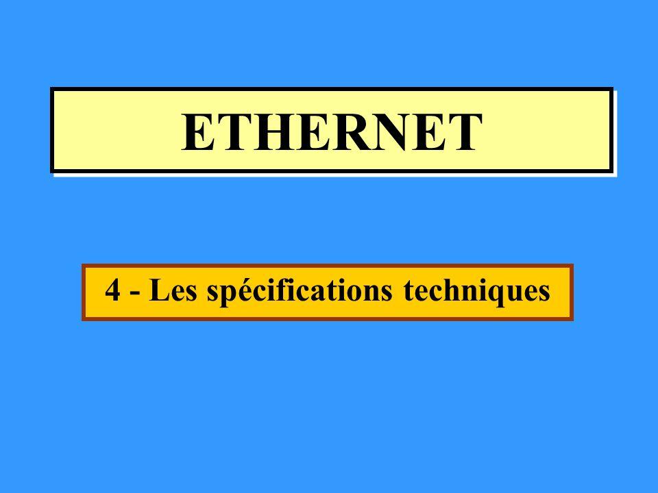 ETHERNET 4 - Les spécifications techniques