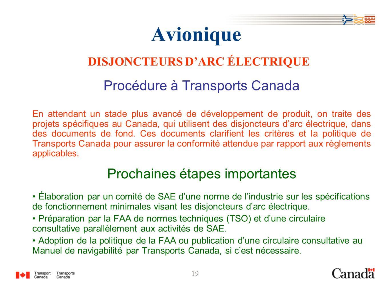 19 Avionique DISJONCTEURS DARC ÉLECTRIQUE Procédure à Transports Canada En attendant un stade plus avancé de développement de produit, on traite des p