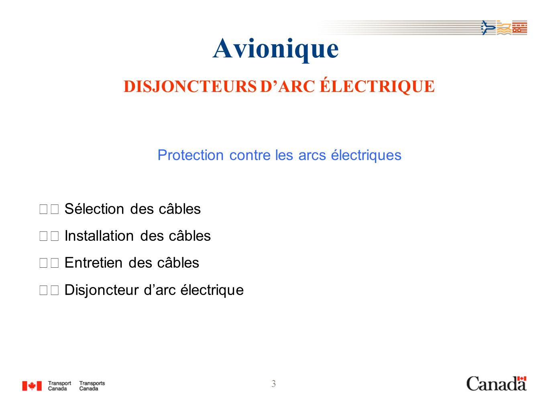 3 Avionique DISJONCTEURS DARC ÉLECTRIQUE Protection contre les arcs électriques Sélection des câbles Installation des câbles Entretien des câbles Disj