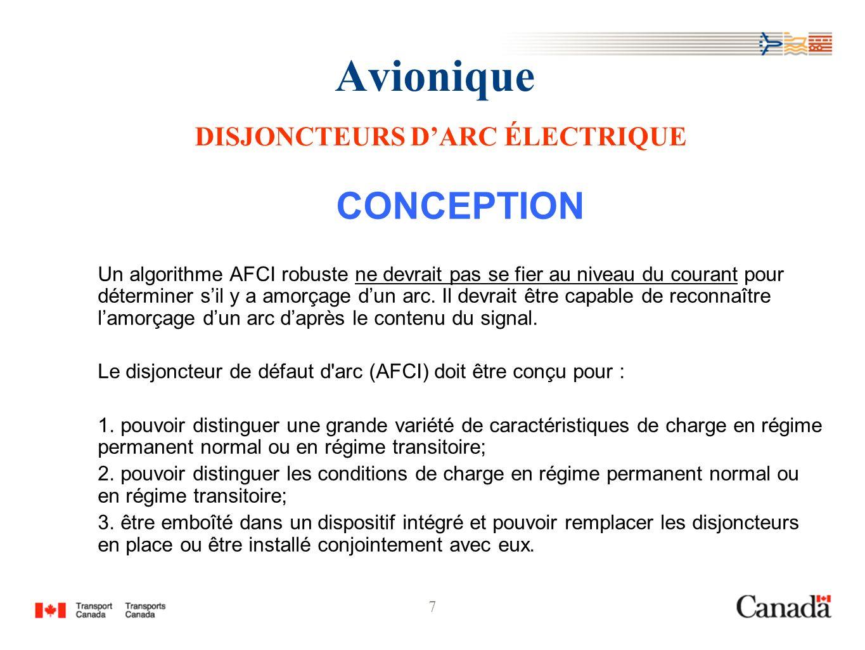 7 Avionique DISJONCTEURS DARC ÉLECTRIQUE CONCEPTION Un algorithme AFCI robuste ne devrait pas se fier au niveau du courant pour déterminer sil y a amo