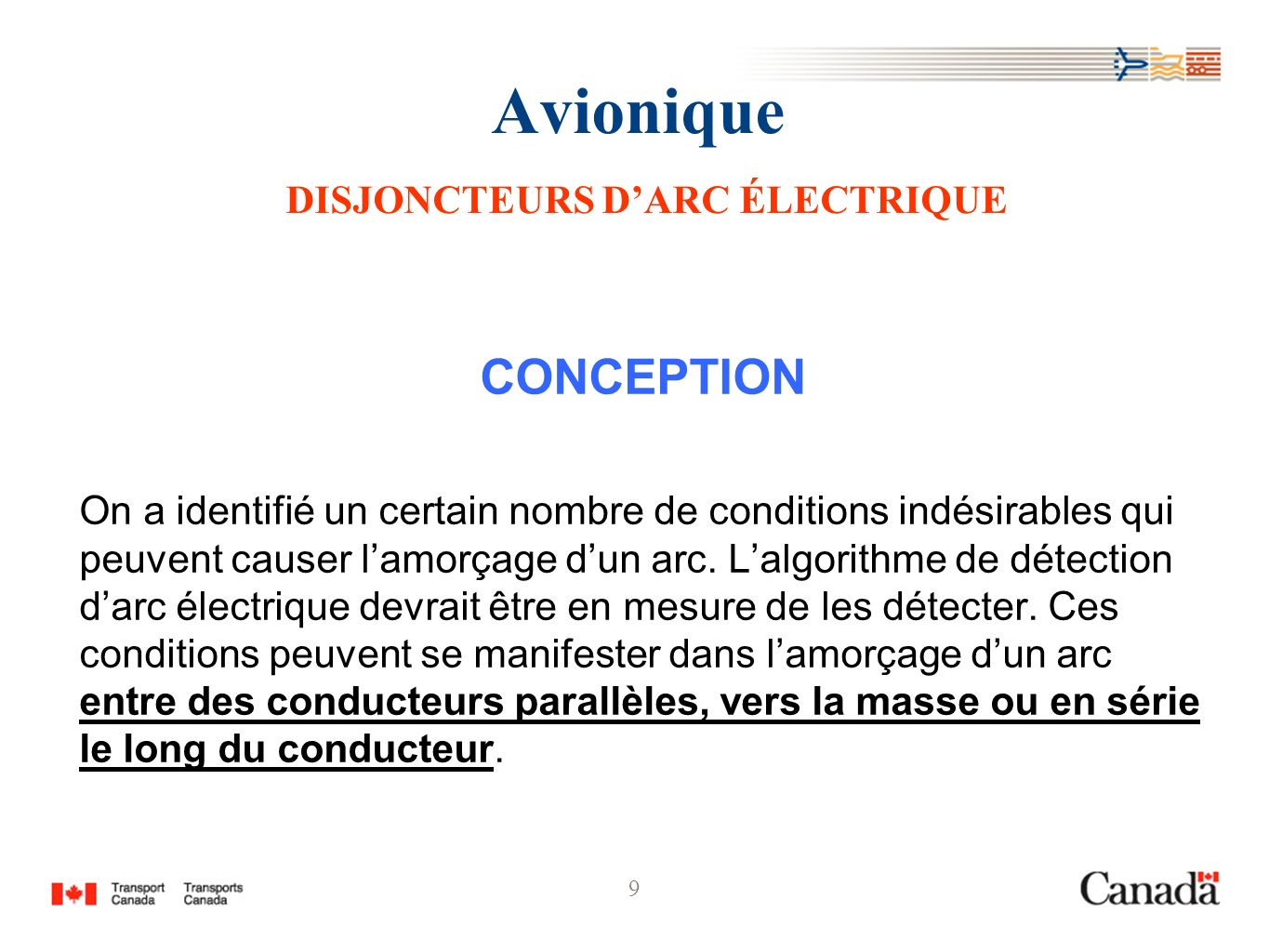 9 Avionique DISJONCTEURS DARC ÉLECTRIQUE CONCEPTION On a identifié un certain nombre de conditions indésirables qui peuvent causer lamorçage dun arc.