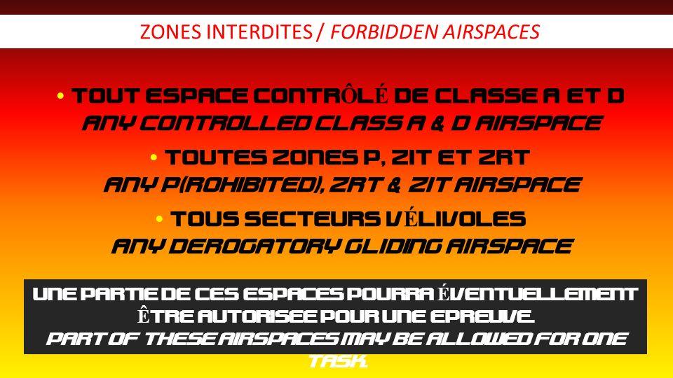 TOUT ESPACE CONTRÔLÉ DE CLASSE A ET D ANY CONTROLLED CLASS A & D AIRSPACE TOUTES ZONES P, ZIT ET ZRT ANY P(ROHIBITED), ZRT & ZIT AIRSPACE TOUS SECTEUR