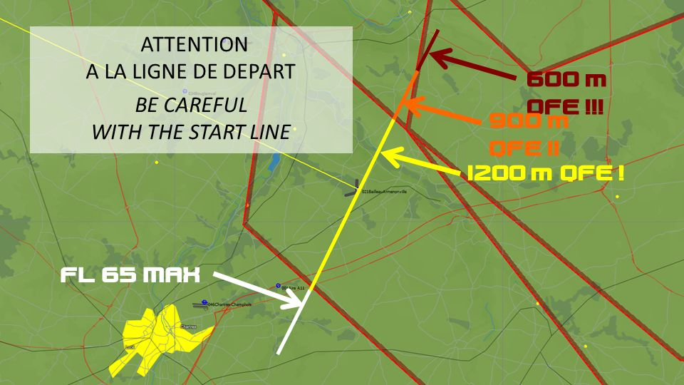 600 m QFE !!! 900 m QFE !! 1200 m QFE ! FL 65 MAX ATTENTION A LA LIGNE DE DEPART BE CAREFUL WITH THE START LINE