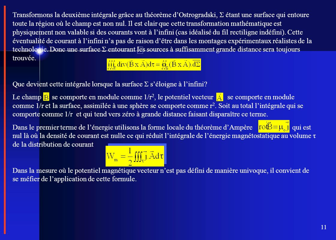 11 Transformons la deuxième intégrale grâce au théorème dOstrogradski, Σ étant une surface qui entoure toute la région où le champ est non nul. Il est