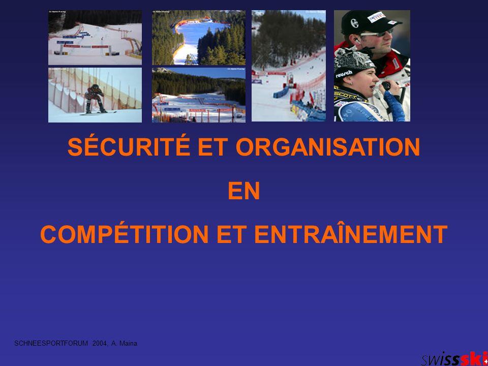 SÉCURITÉ ET ORGANISATION EN COMPÉTITION ET ENTRAÎNEMENT SCHNEESPORTFORUM 2004, A. Maina