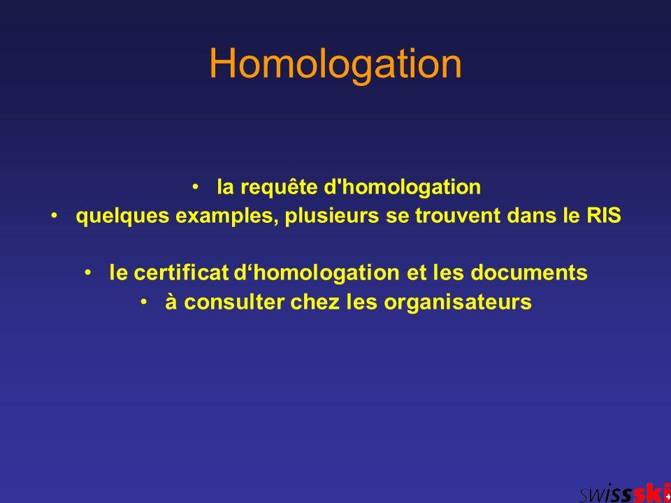 Homologation la requête d'homologation quelques examples, plusieurs se trouvent dans le RIS le certificat dhomologation et les documents à consulter c