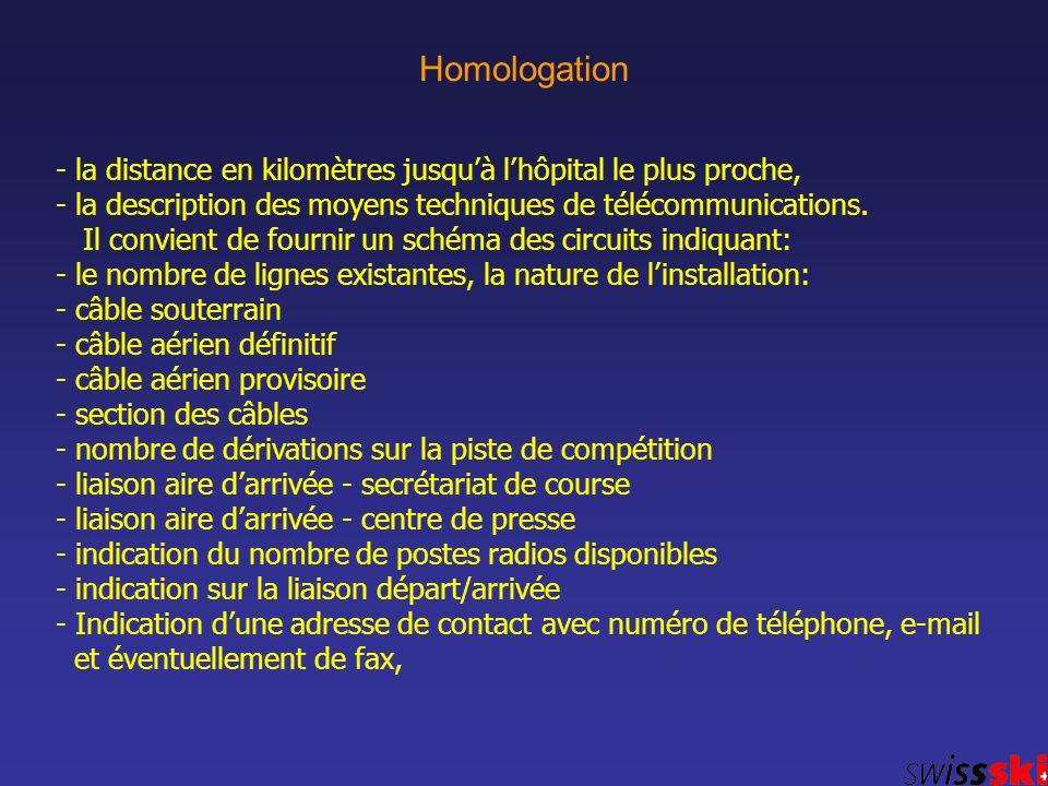 Homologation - la distance en kilomètres jusquà lhôpital le plus proche, - la description des moyens techniques de télécommunications. Il convient de