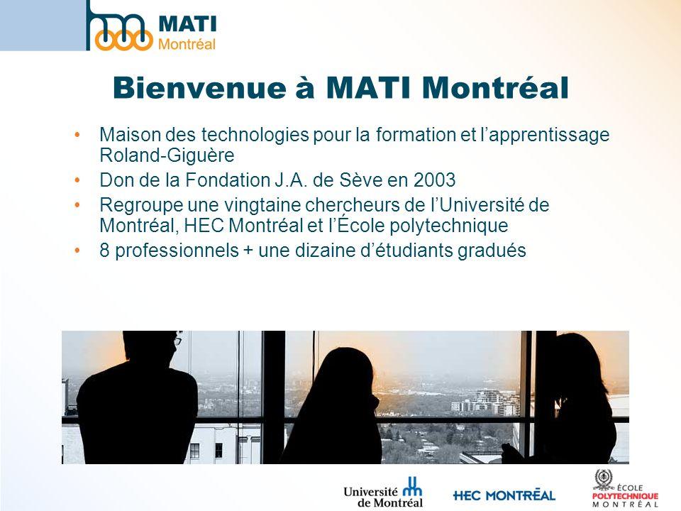 Bienvenue à MATI Montréal Maison des technologies pour la formation et lapprentissage Roland-Giguère Don de la Fondation J.A.