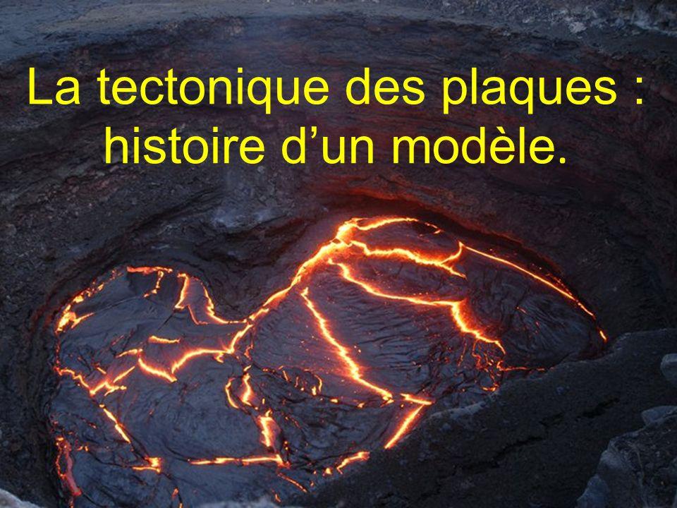 La tectonique des plaques : histoire dun modèle.