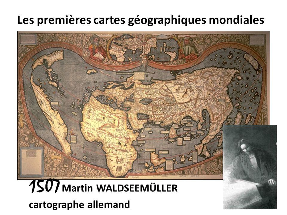 Les premières cartes géographiques mondiales 1507 Martin WALDSEEMÜLLER cartographe allemand
