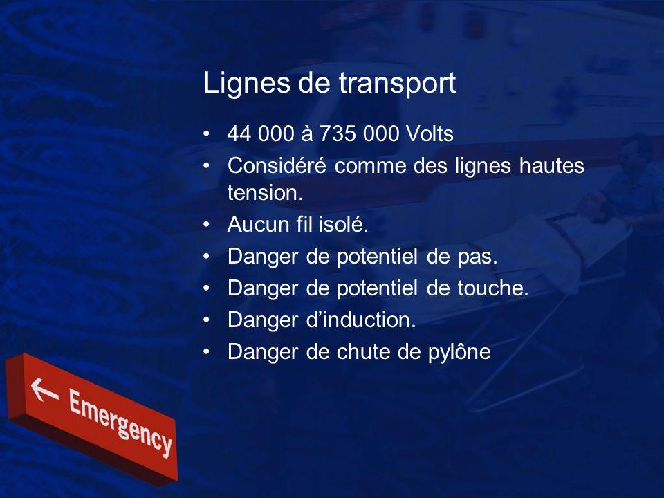Lignes de transport 44 000 à 735 000 Volts Considéré comme des lignes hautes tension. Aucun fil isolé. Danger de potentiel de pas. Danger de potentiel