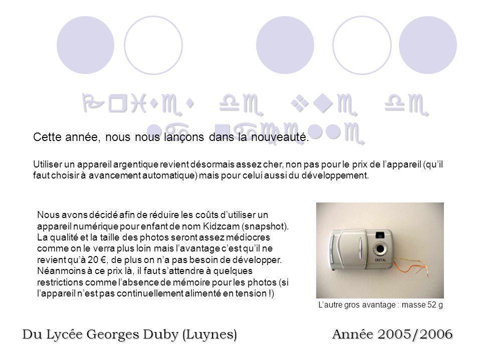 Prises de vue de la nacelle Du Lycée Georges Duby (Luynes) Année 2005/2006 Cette année, nous nous lançons dans la nouveauté.