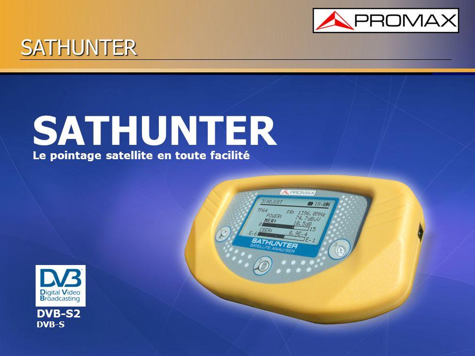 SATHUNTER SATHUNTER Le pointage satellite en toute facilité DVB-S2 DVB-S