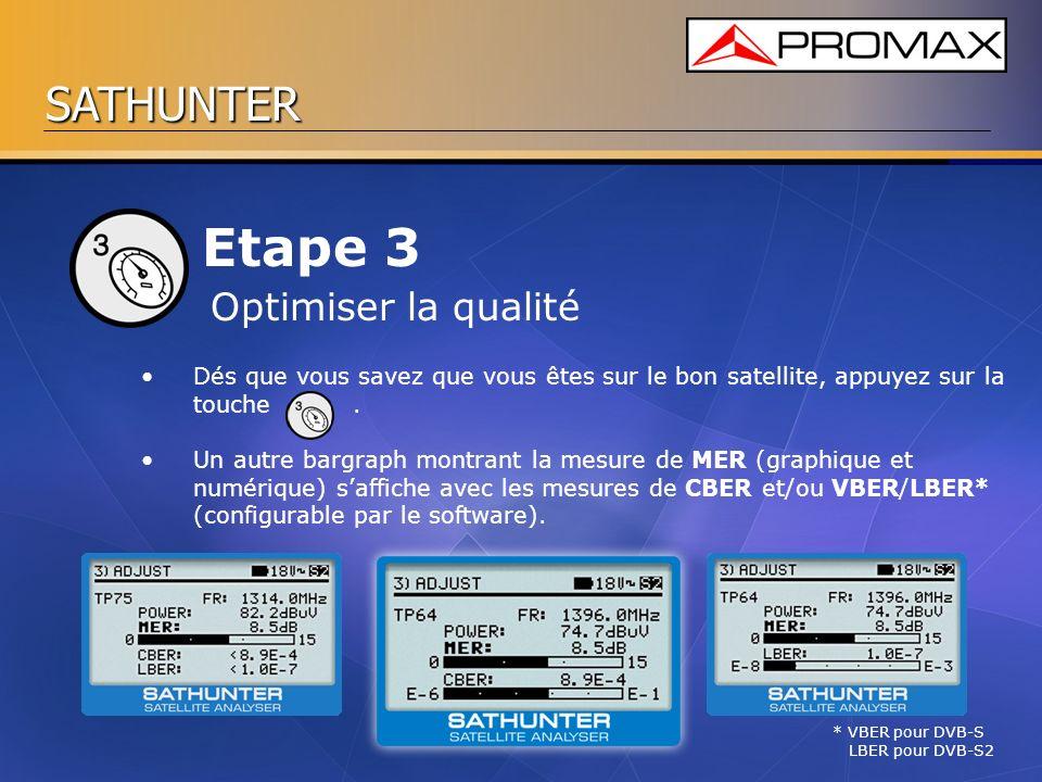 SATHUNTER Etape 3 Dés que vous savez que vous êtes sur le bon satellite, appuyez sur la touche. Un autre bargraph montrant la mesure de MER (graphique