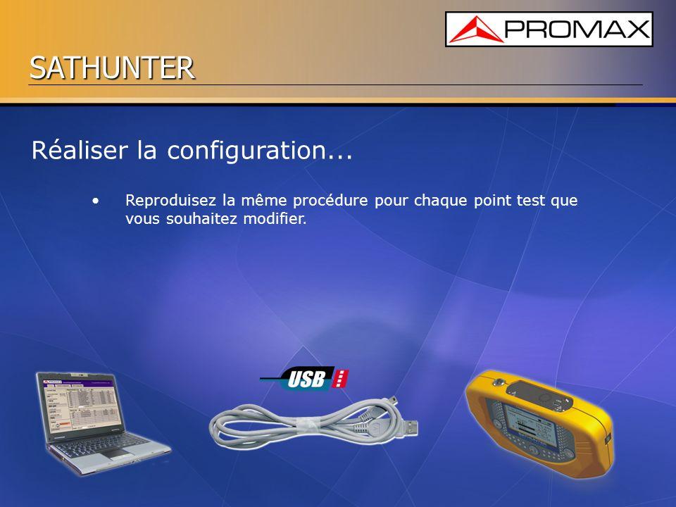 SATHUNTER Reproduisez la même procédure pour chaque point test que vous souhaitez modifier. Réaliser la configuration...