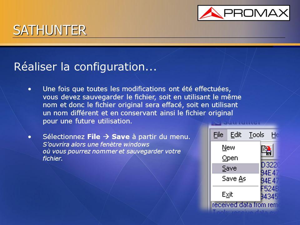 SATHUNTER Une fois que toutes les modifications ont été effectuées, vous devez sauvegarder le fichier, soit en utilisant le même nom et donc le fichie