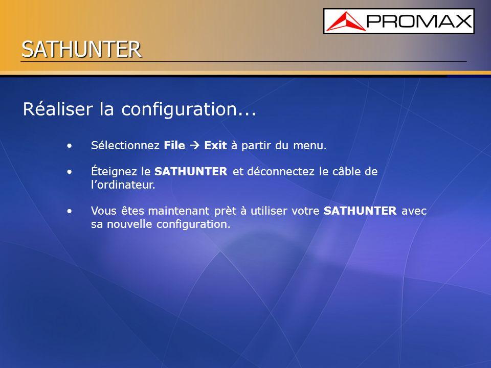 SATHUNTER Sélectionnez File Exit à partir du menu. Éteignez le SATHUNTER et déconnectez le câble de lordinateur. Vous êtes maintenant prèt à utiliser