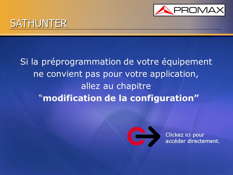 SATHUNTER Selectionnez le rang de points de test qui sera disponible sur le mesureur.