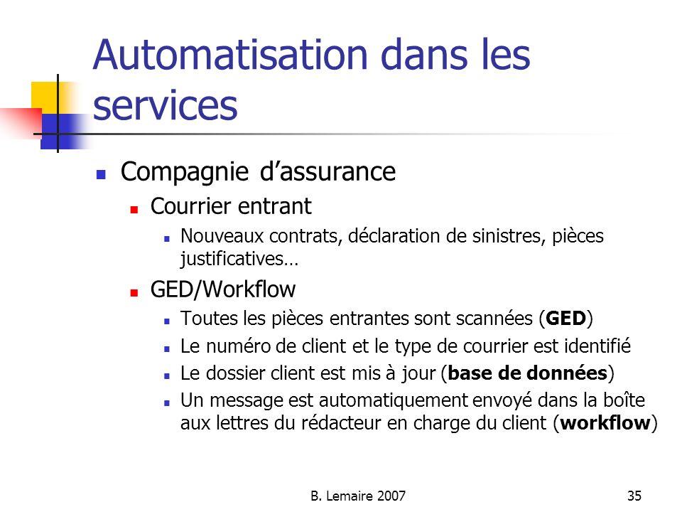 B. Lemaire 200735 Automatisation dans les services Compagnie dassurance Courrier entrant Nouveaux contrats, déclaration de sinistres, pièces justifica