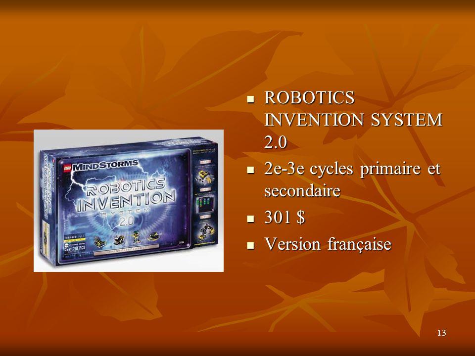 13 ROBOTICS INVENTION SYSTEM 2.0 ROBOTICS INVENTION SYSTEM 2.0 2e-3e cycles primaire et secondaire 2e-3e cycles primaire et secondaire 301 $ 301 $ Ver