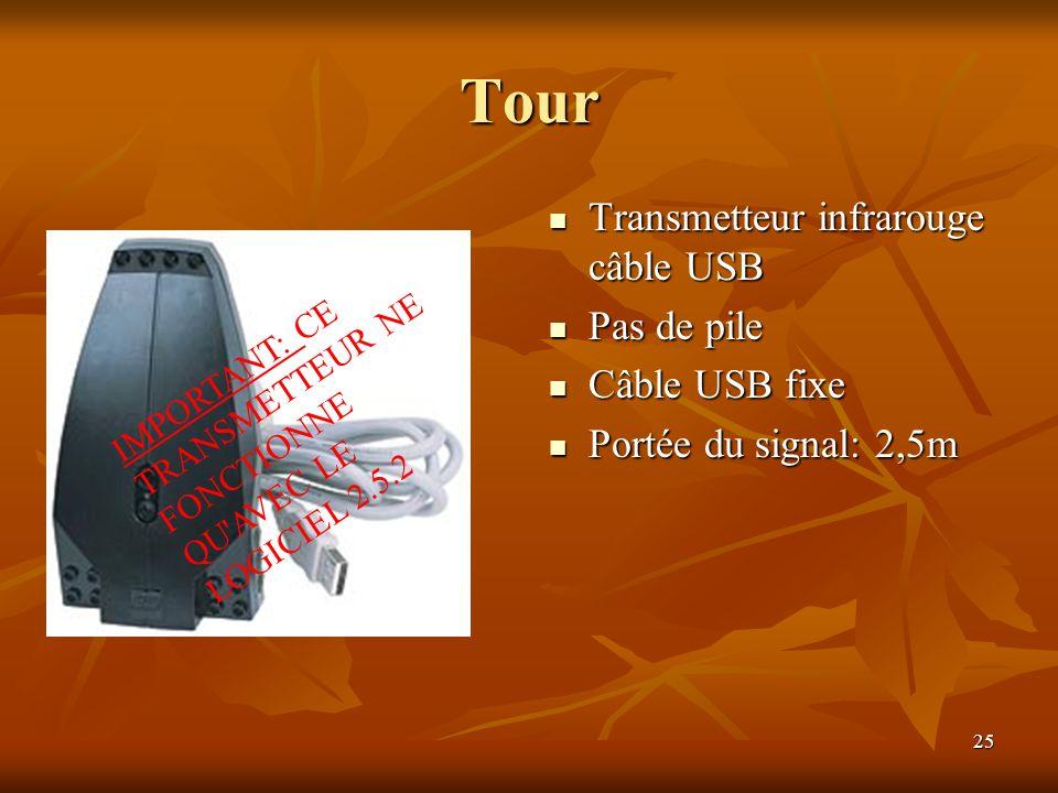 25 Tour Transmetteur infrarouge câble USB Transmetteur infrarouge câble USB Pas de pile Pas de pile Câble USB fixe Câble USB fixe Portée du signal: 2,