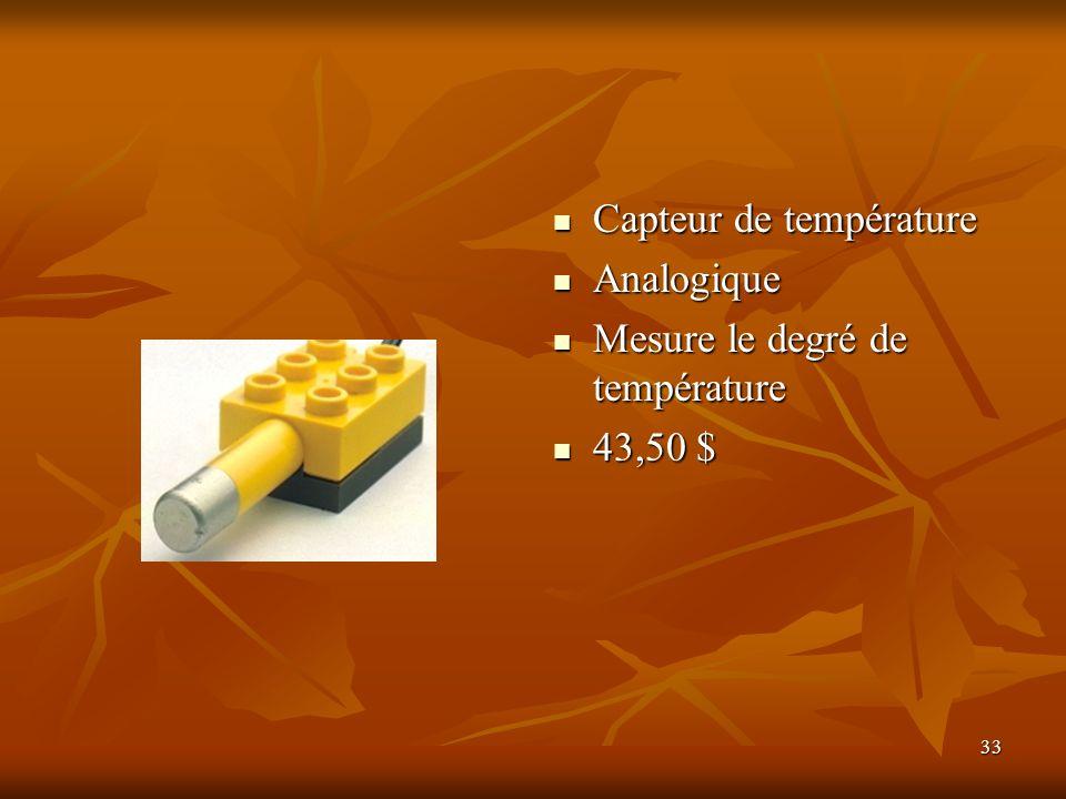 33 Capteur de température Capteur de température Analogique Analogique Mesure le degré de température Mesure le degré de température 43,50 $ 43,50 $