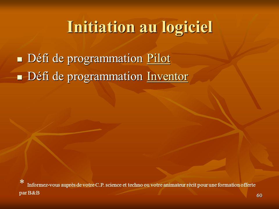 60 Initiation au logiciel Défi de programmation Pilot Défi de programmation PilotPilot Défi de programmation Inventor Défi de programmation InventorIn