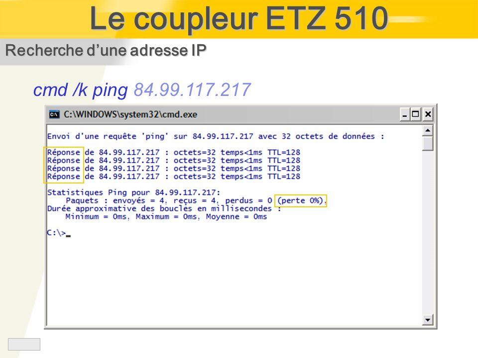 Recherche dune adresse IP cmd /k ping 84.99.117.217