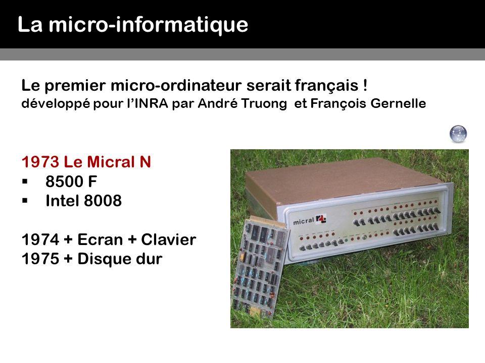 La micro-informatique Tout commença dans un garage… 1976 Steve Jobs et Steve Wozniak mettent au point le premier Apple MOS 6502 à 1 Mhz 8 ko RAM $666.66 Macintosh 1984 Motorola 68000, 8 Mhz 128 ko RAM $2500