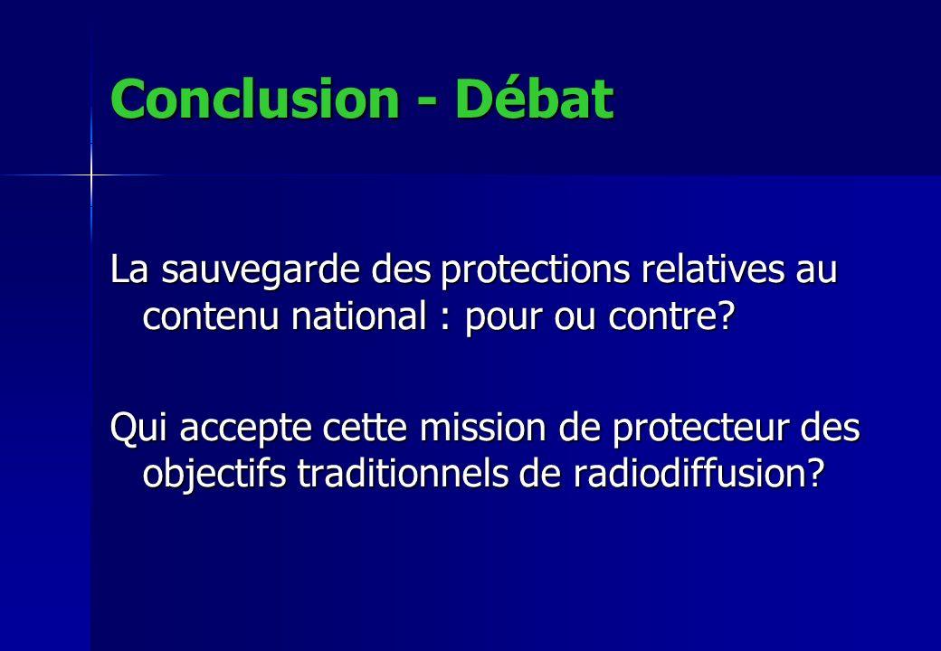 Conclusion - Débat La sauvegarde des protections relatives au contenu national : pour ou contre? Qui accepte cette mission de protecteur des objectifs