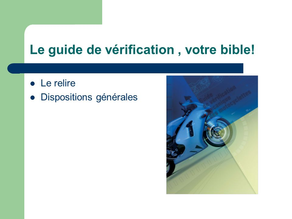 Le guide de vérification, votre bible! Le relire Dispositions générales