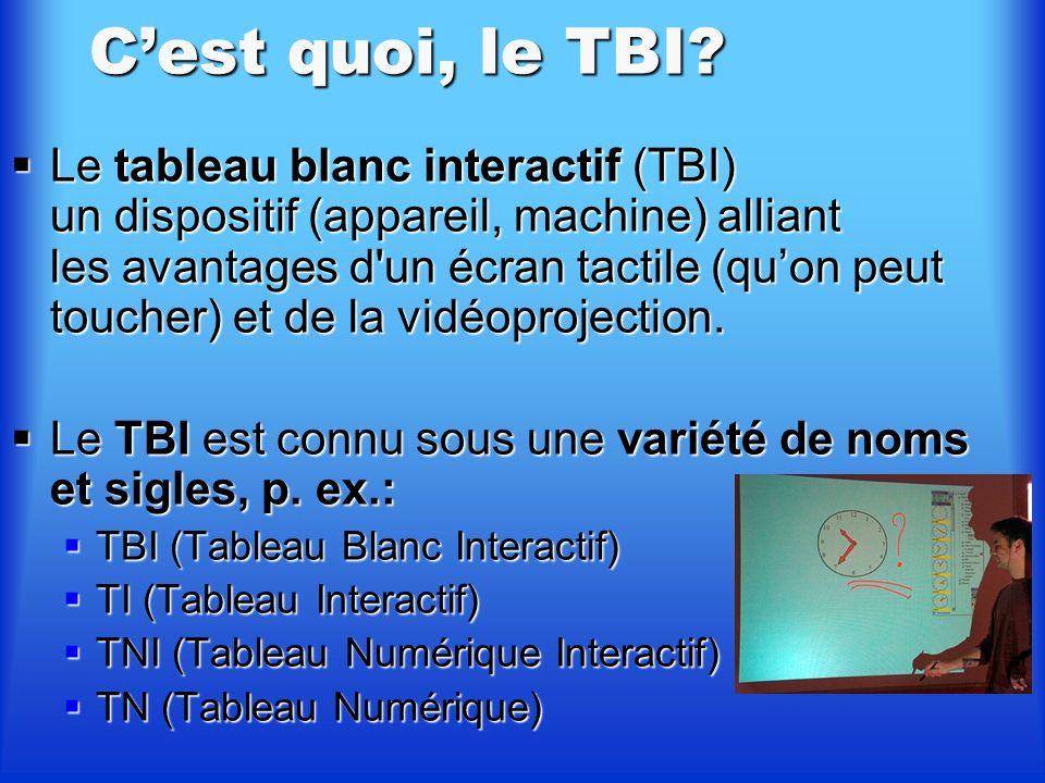 Domaines dans lesquels on peut utiliser le TBI Le TBI permet à un conférencier: Le TBI permet à un conférencier: de présenter des données à un large public ; de présenter des données à un large public ; d interagir sur la présentation en restant debout à côté du tableau ; d interagir sur la présentation en restant debout à côté du tableau ; d écrire ou de dessiner directement sur l écran, à l aide d un feutre virtuel, du doigt ou d un stylet.