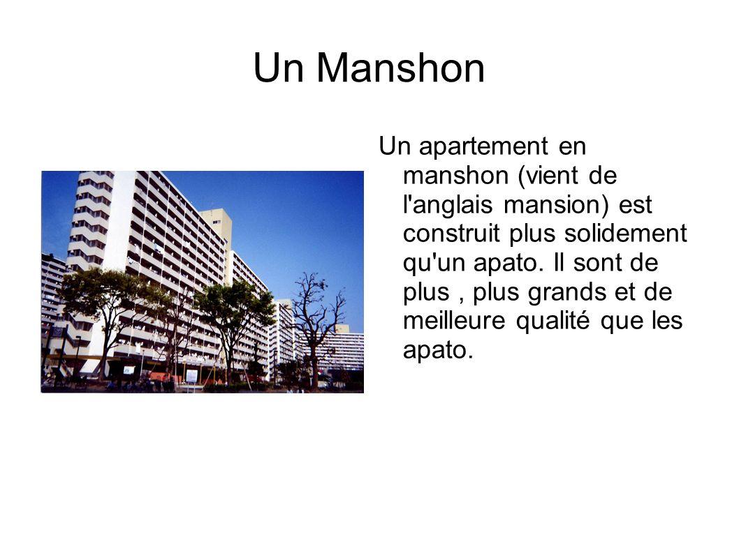 Un Manshon Un apartement en manshon (vient de l anglais mansion) est construit plus solidement qu un apato.
