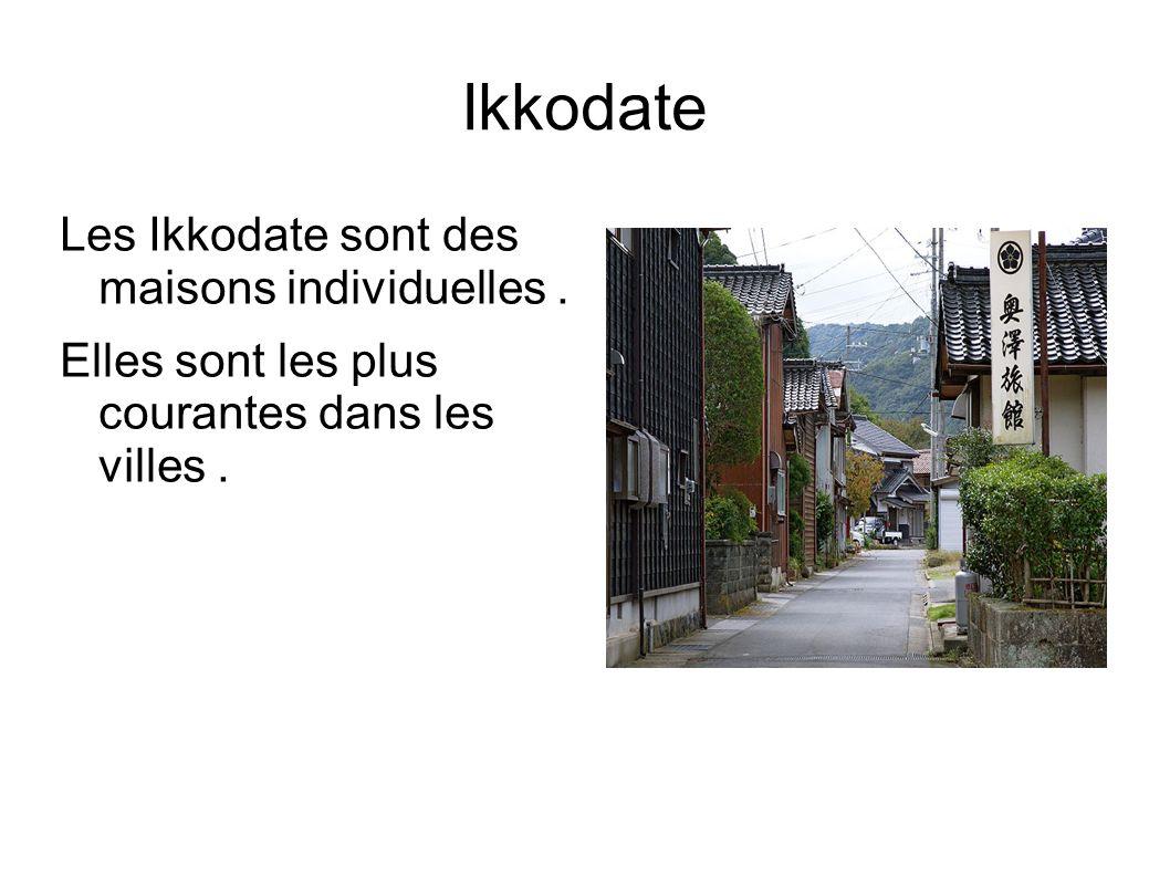 Ikkodate Les Ikkodate sont des maisons individuelles.