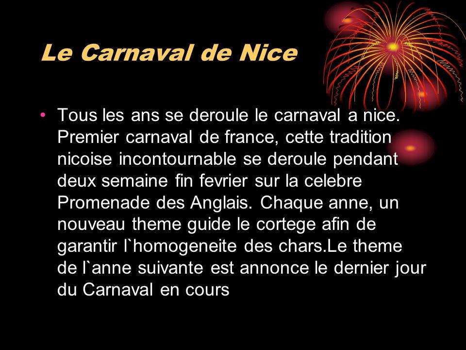 Le Carnaval de Nice Tous les ans se deroule le carnaval a nice.