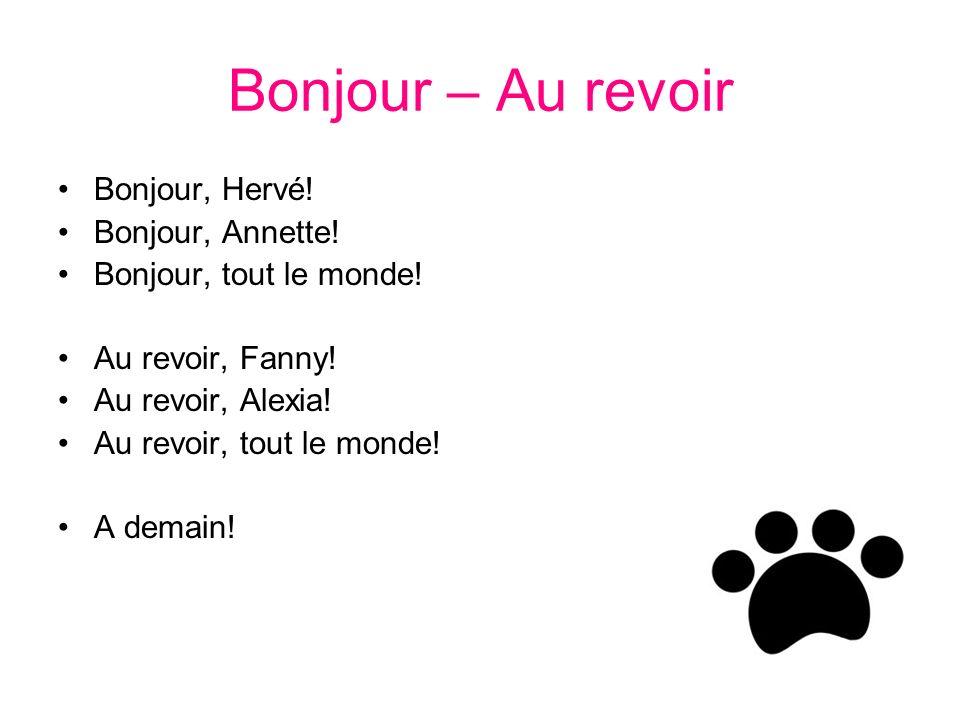 Bonjour – Au revoir Bonjour, Hervé.Bonjour, Annette.