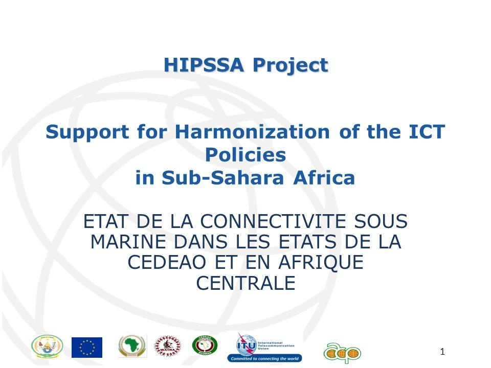 1 Support for Harmonization of the ICT Policies in Sub-Sahara Africa ETAT DE LA CONNECTIVITE SOUS MARINE DANS LES ETATS DE LA CEDEAO ET EN AFRIQUE CEN