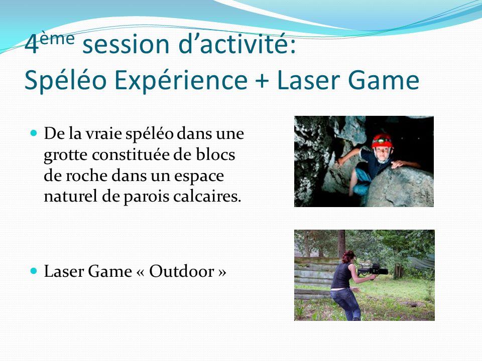 4 ème session dactivité: Spéléo Expérience + Laser Game De la vraie spéléo dans une grotte constituée de blocs de roche dans un espace naturel de paro