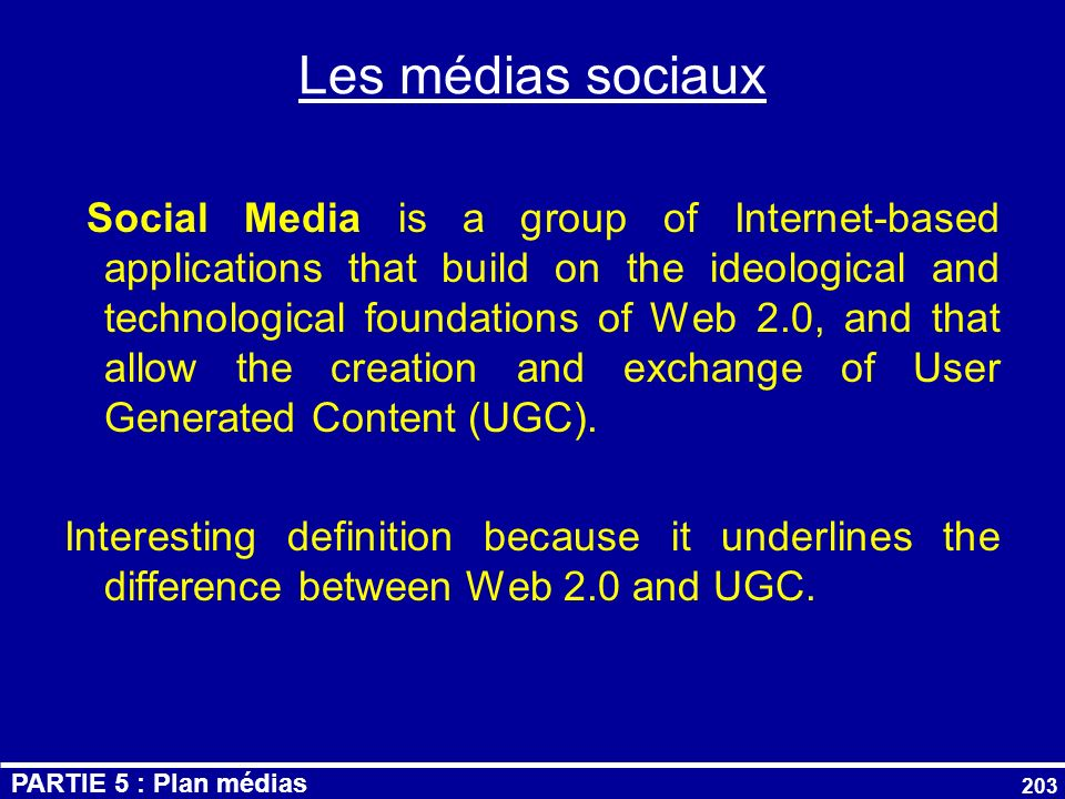 Les médias sociaux Social Media is a group of Internet-based applications that build on the ideological and technological foundations of Web 2.0, and