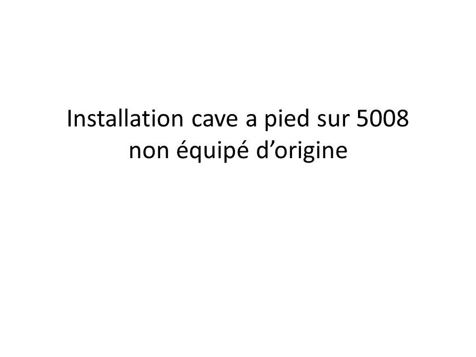 Installation cave a pied sur 5008 non équipé dorigine