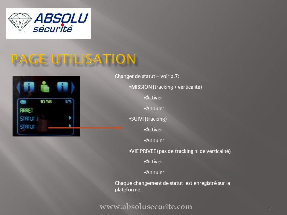 www.absolusecurite.com 15 Changer de statut – voir p.7: MISSION (tracking + verticalité) Activer Annuler SUIVI (tracking) Activer Annuler VIE PRIVEE (