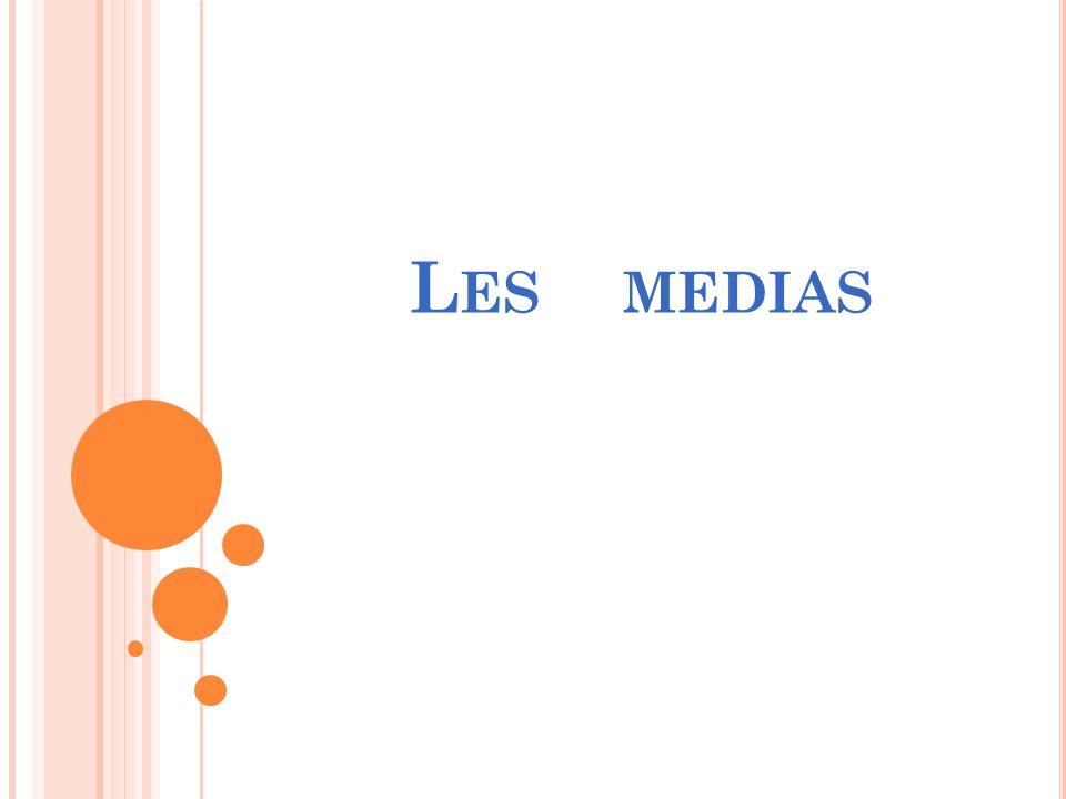 L ES MEDIAS