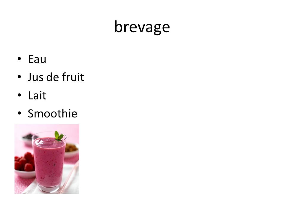 brevage Eau Jus de fruit Lait Smoothie