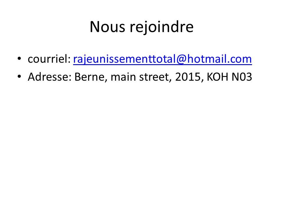 Nous rejoindre courriel: rajeunissementtotal@hotmail.comrajeunissementtotal@hotmail.com Adresse: Berne, main street, 2015, KOH N03