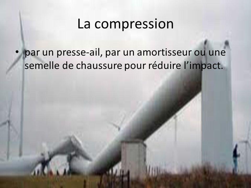 La compression par un presse-ail, par un amortisseur ou une semelle de chaussure pour réduire limpact.