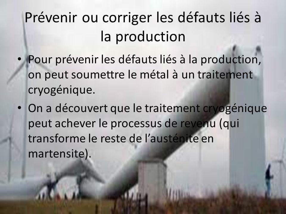 Prévenir ou corriger les défauts liés à la production Pour prévenir les défauts liés à la production, on peut soumettre le métal à un traitement cryogénique.
